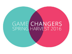 Spring Harvest 2016: changing the game