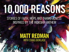 Matt Redman: 10,000 reasons and one special song