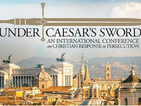 """Under Caesar's Sword"": a Christian response to persecution"
