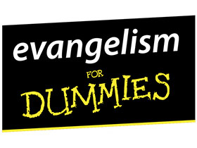 Evangelism for dummies